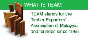 TEAM – The Timber Exporter's Association of Malaysia